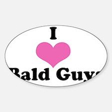 I Love Bald Guys (black letters) Sticker (Oval)