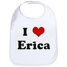 I Love Erica Bib