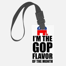 Im GOP flavor of month Luggage Tag