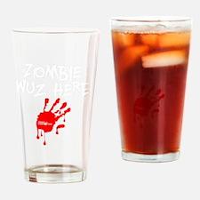 Zombie_Wuz_Here Drinking Glass