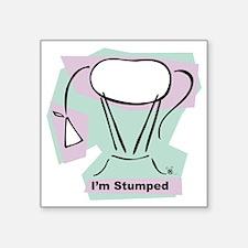 "STUMPED Square Sticker 3"" x 3"""