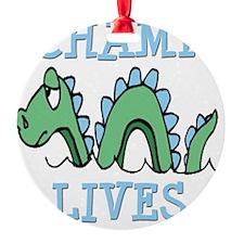 CHAMP LIVES Ornament