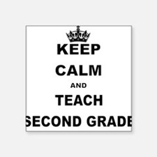 KEEP CALM AND TEACH SECOND GRADE Sticker