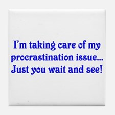 Procrastination Tile Coaster