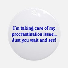 Procrastination Ornament (Round)