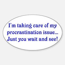 Procrastination Oval Decal