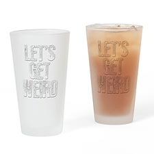 getweird2 Drinking Glass