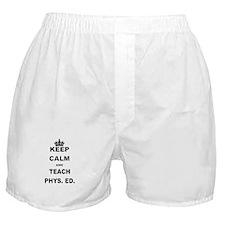 KEEP CALM AND TEACH PHYS ED Boxer Shorts