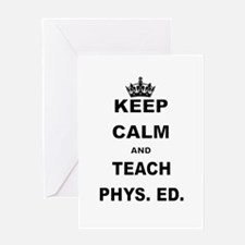 KEEP CALM AND TEACH PHYS ED Greeting Cards