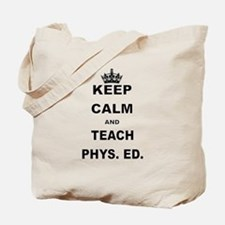 KEEP CALM AND TEACH PHYS ED Tote Bag