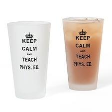 KEEP CALM AND TEACH PHYS ED Drinking Glass