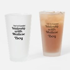 I Am In Relationship With Maltese B Drinking Glass