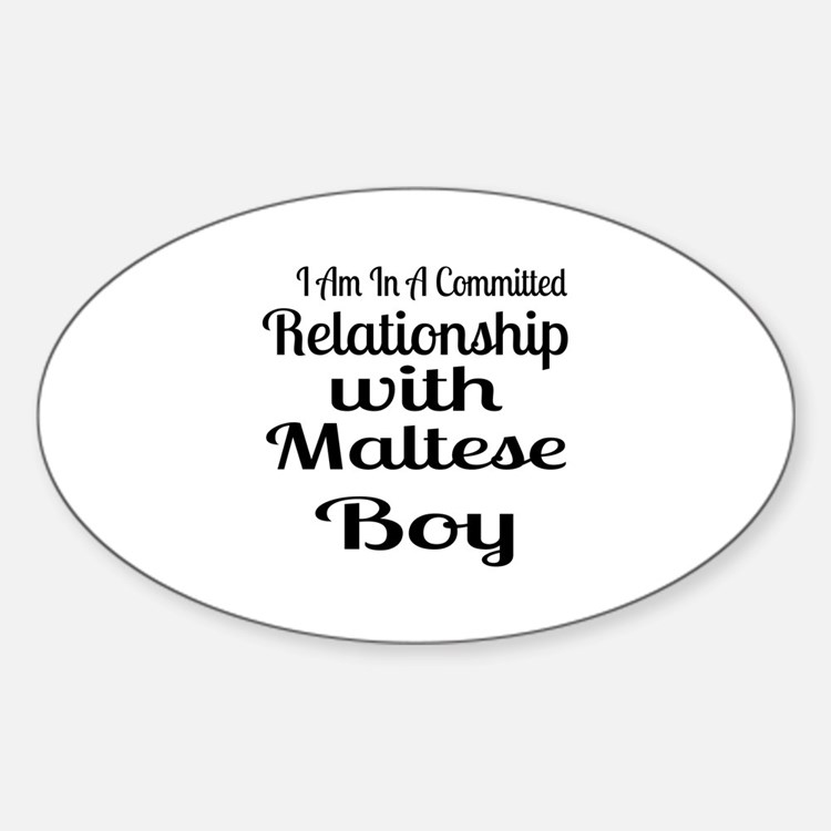 I Am In Relationship With Maltese B Sticker (Oval)