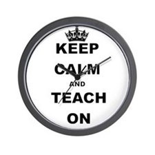 KEEP CALM AND TEACH ON Wall Clock