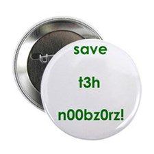 """save t3h n00bz0rz 2.25"""" Button (10 pack)"""