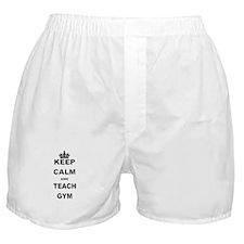 KEEP CALM AND TEACH GYM Boxer Shorts