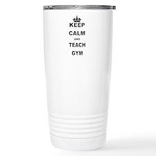 KEEP CALM AND TEACH GYM Travel Mug