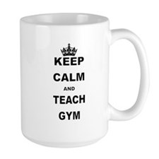 KEEP CALM AND TEACH GYM Mugs