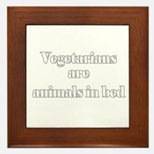 Vegetarians are animals in be Framed Tile