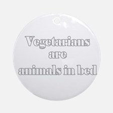 Vegetarians are animals in be Ornament (Round)