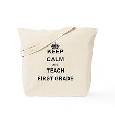 KEEP CALM AND TEACH FIRST GRADE Tote Bag