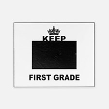 KEEP CALM AND TEACH FIRST GRADE Picture Frame