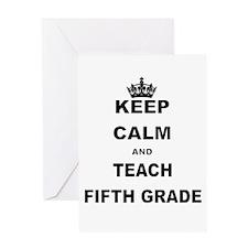 KEEP CALM AND TEACH FIFTH GRADE Greeting Cards
