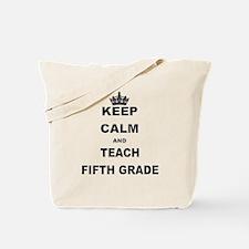 KEEP CALM AND TEACH FIFTH GRADE Tote Bag