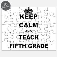 KEEP CALM AND TEACH FIFTH GRADE Puzzle