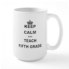 KEEP CALM AND TEACH FIFTH GRADE Mugs