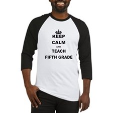 KEEP CALM AND TEACH FIFTH GRADE Baseball Jersey