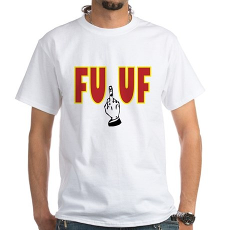 FUCK UF White T-Shirt