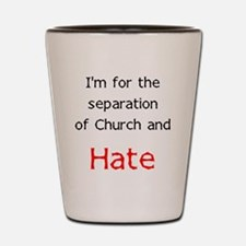 church_and_hate-112011 Shot Glass