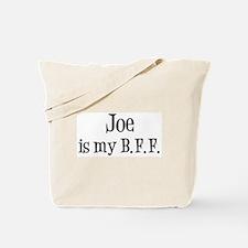 Joe is my BFF Tote Bag