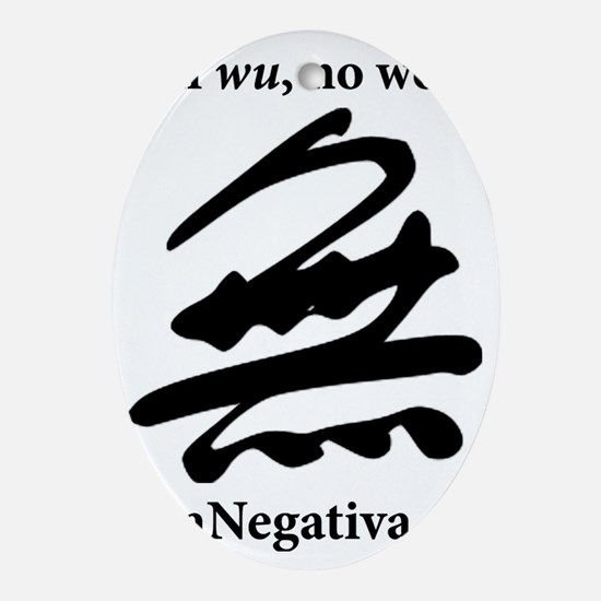 Via Negativa: All wu, no woo. Oval Ornament