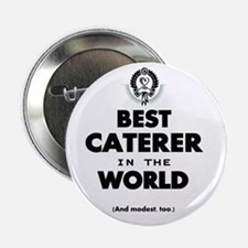 """The Best in the World – Caterer 2.25"""" Button"""