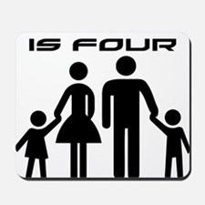Family Is Four Mousepad