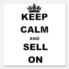 "KEEP CALM AND SELL ON Square Car Magnet 3"" x 3"""