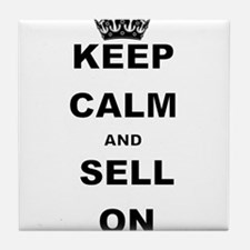KEEP CALM AND SELL ON Tile Coaster