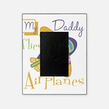 my daddy flies airplanes Picture Frame