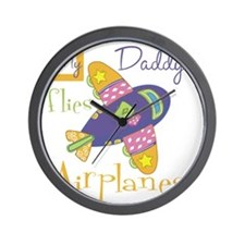 my daddy flies airplanes Wall Clock