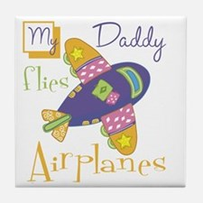 my daddy flies airplanes Tile Coaster
