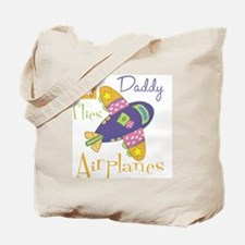 my daddy flies airplanes Tote Bag