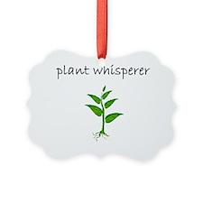 plant whisperer Ornament