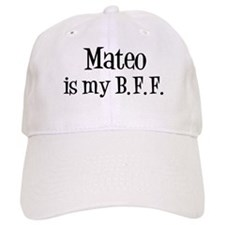 Mateo is my BFF Baseball Cap