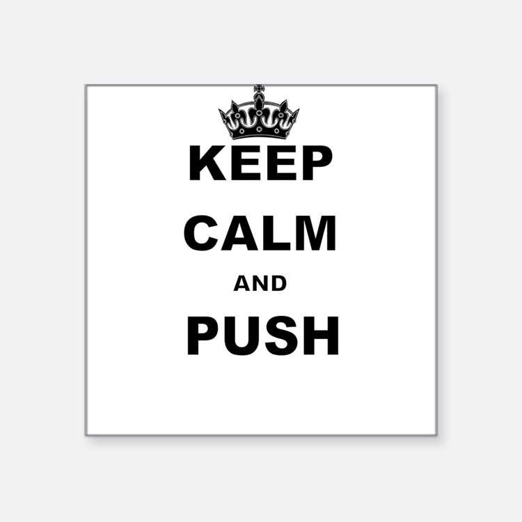 KEEP CALM AND PUSH Sticker