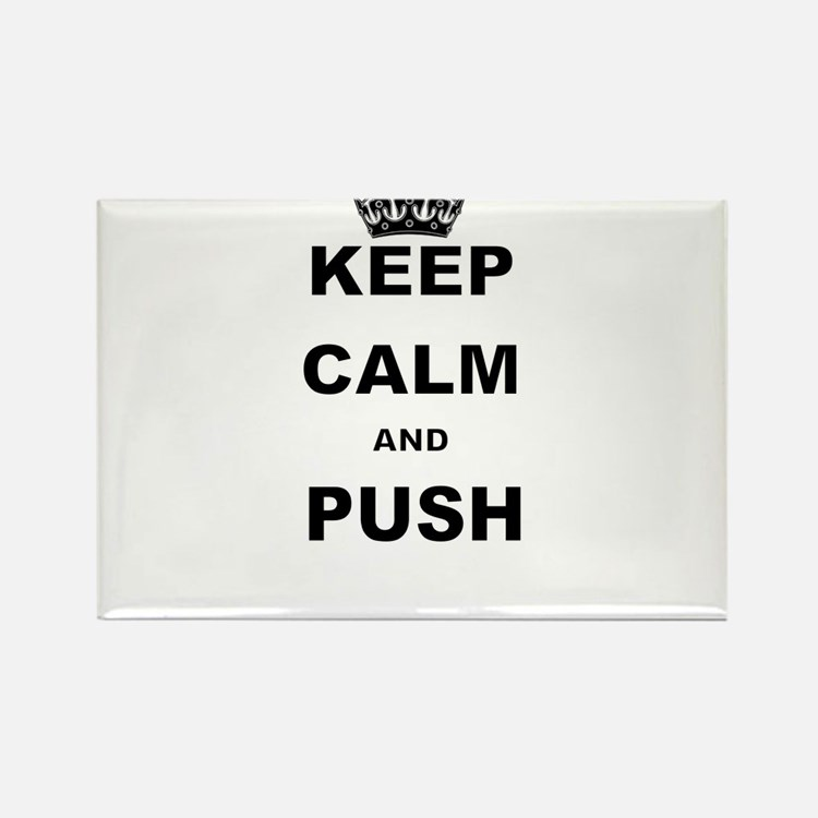 KEEP CALM AND PUSH Magnets
