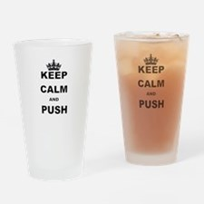 KEEP CALM AND PUSH Drinking Glass