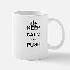 KEEP CALM AND PUSH Mugs