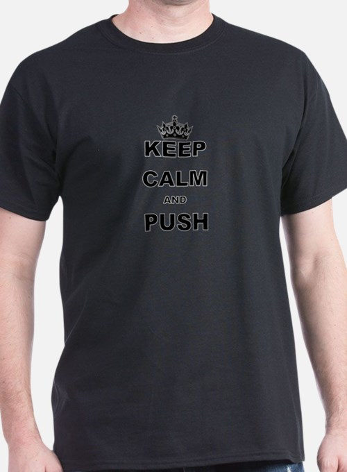 KEEP CALM AND PUSH T-Shirt